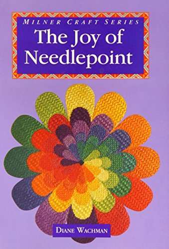 (The Joy of Needlepoint (Milner Craft Series) by Diane Wachman (1995-03-02))