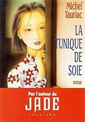 La tunique de soie : Ào lÖua, roman