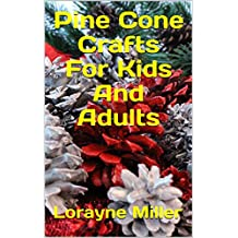 Pinecone Crafts For Kids and Adults