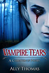 Vampire Tears (A Collection of Poetry)