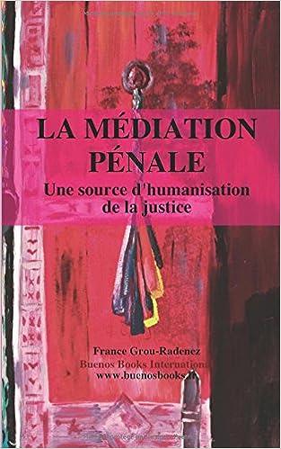 Livre La mediation penale, une source d'humanisation de la justice pdf ebook