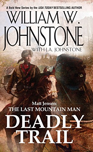 Deadly Trail (Matt Jensen/Last Mountain Man)