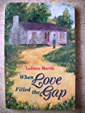 When Love Filled the Gap, LaJoyce Martin, 0932581307
