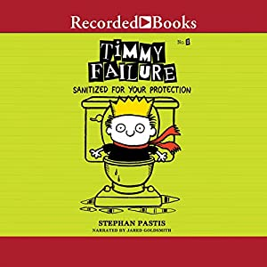 Timmy Failure: Sanitized for Your Protection Audiobook
