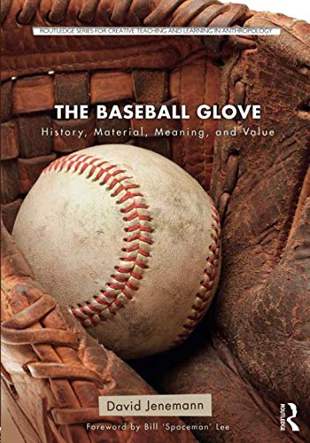 (The Baseball Glove (Routledge Series for Creative Teaching and Learning in Anthropology))