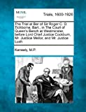 img - for The Trial at Bar of Sir Roger C. D. Tichborne, Bart., in The Court of Queen's Bench at Westminster, before Lord Chief Justice Cockburn, Mr. Justiice Mellor, and Mr. Justice Lush book / textbook / text book