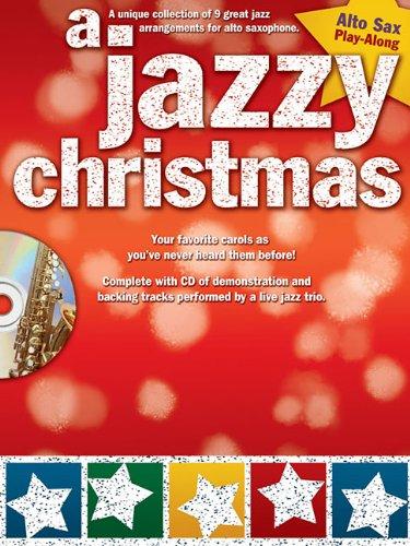 A Jazzy Christmas: Alto Sax (Jazz Sax Christmas Alto)