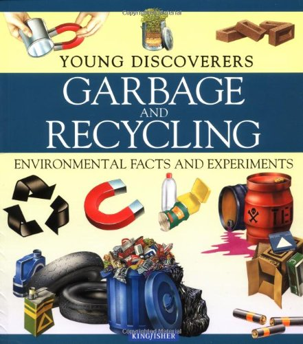 Garbage and Recycling: Environmental Facts and Experiments (Young Discoverers) (Garbage Can Dual Recycling)