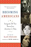 img - for Becoming Americans: Immigrants Tell Their Stories from Jamestown to Today: A Library of America Special Publication book / textbook / text book