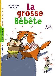 "Afficher ""La grosse bébête"""