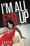 img - for I'm All F*d Up: The Story Of My Life book / textbook / text book