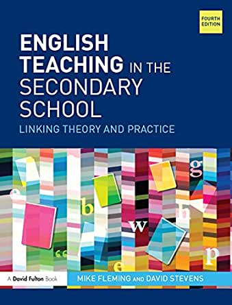 English Teaching in the Secondary School : Linking theory and practice