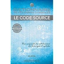 Dictionnaire, rêves-signes-symboles, Le code source (Hors-collection)