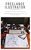 Freelance Ilustrator, A Guide Book About Tips And Trick For You As A Freelance Illustrator