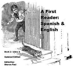 A First Reader: Spanish & English Book Two / Un Primer Libro: Espanol y Ingles Libro Dos (First Bilingual Readers 2)