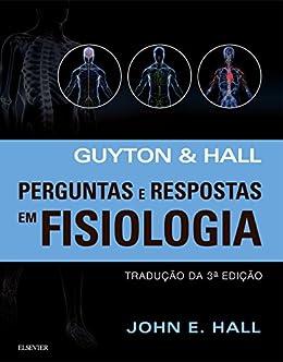 Guyton E Hall Perguntas E Respostas Em Fisiologia por [Hall, John E., GUYTON, Arthur C.]