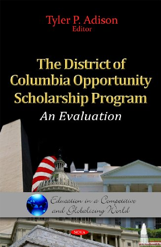 The District of Columbia Opportunity Scholarship Program:: An Evaluation (Education in a Competitive and Globalizing World)