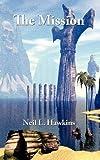 The Mission, Neil L. Hawkins, 1452089116