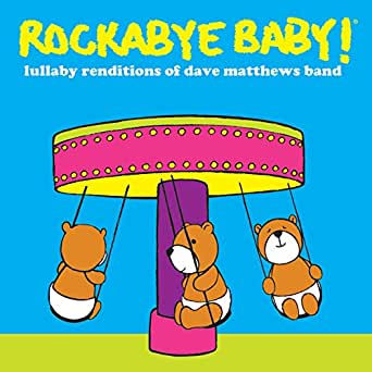 Rockabye Baby Lullaby Renditions Of Dave Matthews Band By
