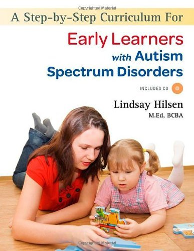 A Step By Step Curriculum for Early Learners with an Autism Spectrum Disorder by Hilsen, Lindsay [Jessica Kingsley Publishers,2011] (Paperback)