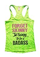 Forget Skinny Im training to be a badass Womens Gym Tank Top By Funny Threadz®