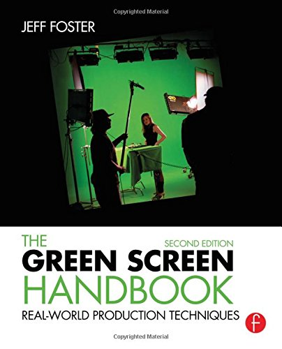 - The Green Screen Handbook: Real-World Production Techniques