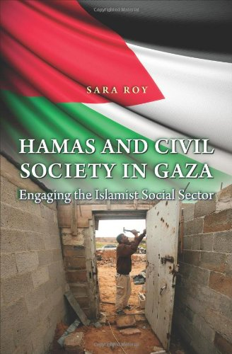 Hamas and Civil Society in Gaza: Engaging the Islamist...