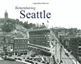 Remembering Seattle, Walt Crowley, 1596526165
