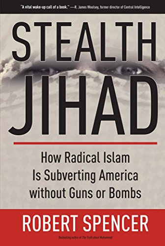 """Stealth Jihad - How Radical Islam is Subverting America without Guns or Bombs"" av Robert Spencer"