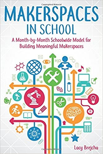 A Month-by-Month Schoolwide Model for Building Meaningful Makerspaces Makerspaces in School
