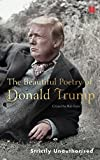 What if there's a hidden dimension to Donald Trump; a sensitive, poetic side? Driven by this question, Rob Sears began combing Trump's words for signs of poetry.   What he found was a revelation. By simply taking the 45th President of the United S...