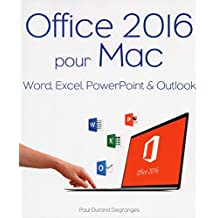 Office 2016 pour Mac: Word, Excel, PowerPoint & Outlook