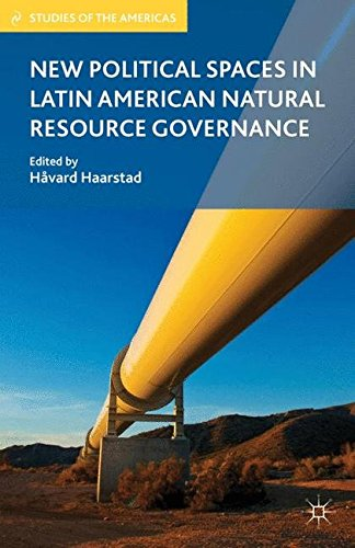 New Political Spaces in Latin American Natural Resource Governance (Studies of the Americas)