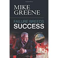 Failure Breeds Success: A Step-by-step Plan on How to Pick Yourself Up, Turn Any Setback into a Triumph and Achieve Your Life's Ambitions