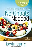 No Cheats Needed: 6 Weeks to a Healthier, Better You