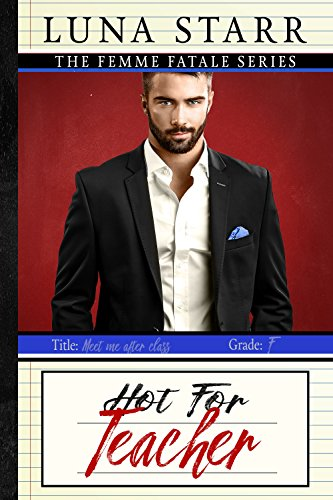 Hot For Teacher: Jumbo E-Book (3 in 1) (The Femme Fatales)