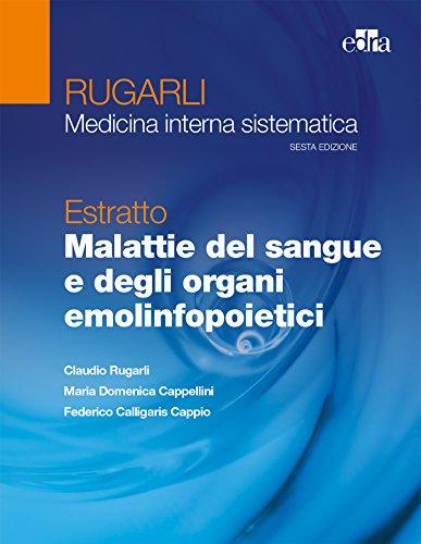 Rugarli. Medicina interna sistematica. Estratto: Malattie del sangue e degli organi emolinfopoietici Claudio Rugarli