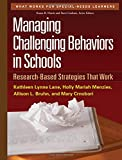 img - for Managing Challenging Behaviors in Schools: Research-Based Strategies That Work (What Works for Special-Needs Learners) book / textbook / text book