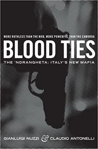 Blood Ties: The Calabrian Mafia by Claudio Antonelli (2012-08-02)