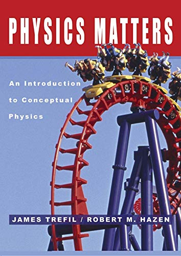 Physics Matters: An Introduction to Conceptual Physics