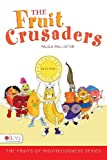The Fruit Crusaders, Paula Sherling, 1602474834