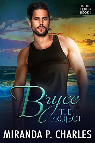 Bryce: The Project (Indie Rebels Book 3)