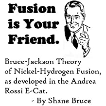 Fusion/Transmutation is Your Friend. New Low Energy Nuclear Discovery: Bruce-Jackson Theory of Nickel-Hydride Fusion/Transmutation as developed in the Andrea Rossi E-Cat