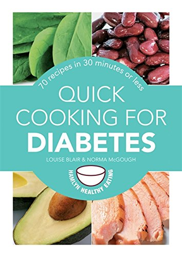Download Quick Cooking for Diabetes: 70 recipes in 30 minutes or less (Hamlyn Healthy Eating) pdf epub
