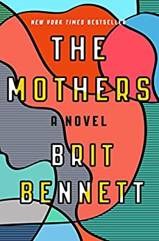 The Mothers: A Novel by [Bennett, Brit]