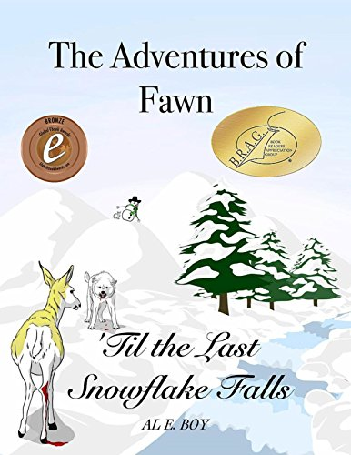 The Adventures of Fawn: 'Til the Last Snowflake Falls by [Boy, Al E.]