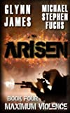 img - for Arisen, Book Four - Maximum Violence book / textbook / text book
