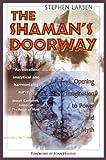The Shaman's Doorway, Stephen Larsen, 0892816724