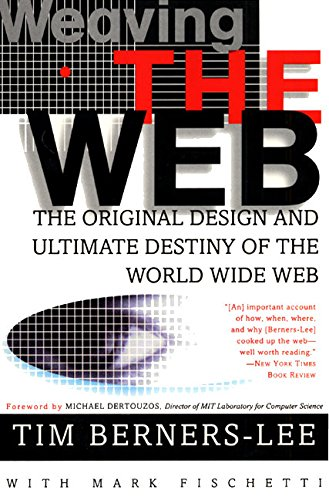 Download Weaving the Web: The Original Design and Ultimate Destiny of the World Wide Web ebook