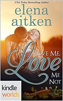 The Remingtons: Love Me, Love Me Not (Kindle Worlds Novella) by [Aitken, Elena]